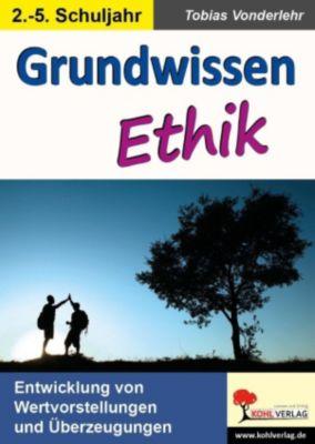 Grundwissen Ethik / Klasse 2-5, Tobias Vonderlehr