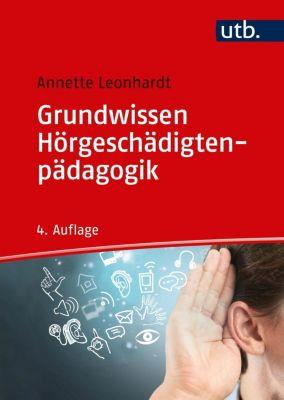 Grundwissen Hörgeschädigtenpädagogik - Annette Leonhardt  
