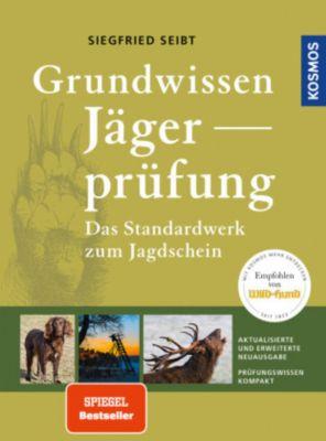 Grundwissen Jägerprüfung, Siegfried Seibt