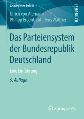 Grundwissen Politik: Das Parteiensystem derBundesrepublik Deutschland, Jens Walther, Philipp Erbentraut, Ulrich von Alemann