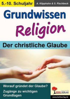 Grundwissen Religion, 5.-10. Schuljahr, Anneli Klipphahn, Silke Fischbeck
