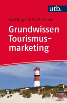 Grundwissen Tourismusmarketing, Axel Dreyer, Martin Linne