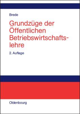 Grundzüge der Öffentlichen Betriebswirtschaftslehre, Helmut Brede