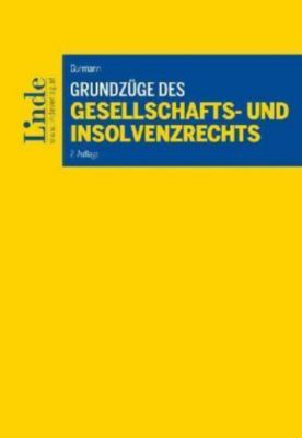 Grundzüge des Gesellschafts- und Insolvenzrechts, Stefan Gurmann