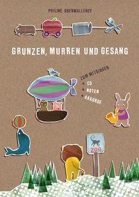 Grunzen, Murren und Gesang, Philine Oberwalleney