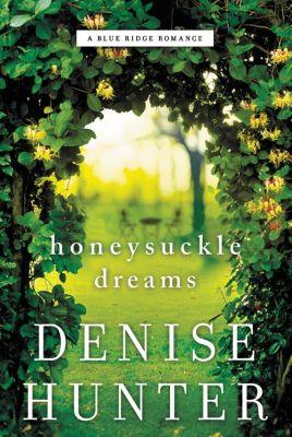 Grupo Nelson: Honeysuckle Dreams, Denise Hunter
