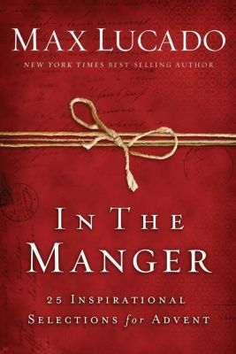 Grupo Nelson: In the manger, Max Lucado