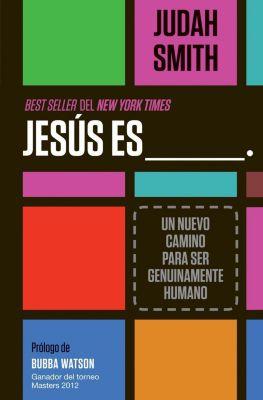 Grupo Nelson: Jesús es ___., Judah Smith