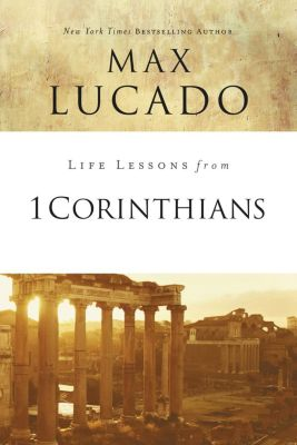 Grupo Nelson: Life Lessons from 1 Corinthians, Max Lucado