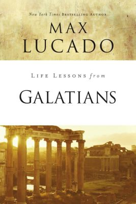Grupo Nelson: Life Lessons from Galatians, Max Lucado
