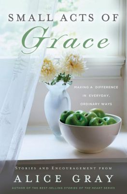 Grupo Nelson: Small Acts of Grace, Alice Gray