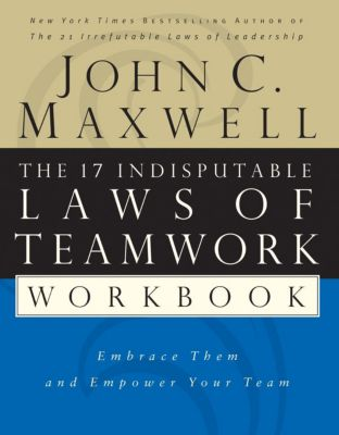 Grupo Nelson: The 17 Indisputable Laws of Teamwork Workbook, John C. Maxwell