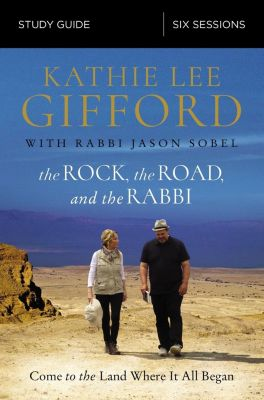 Grupo Nelson: The Rock, the Road, and the Rabbi Study Guide, Kathie Lee Gifford