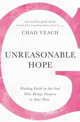 Grupo Nelson: Unreasonable Hope, Chad Veach
