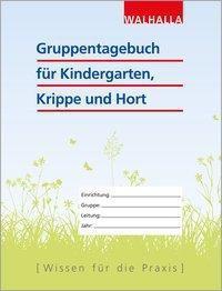 Gruppentagebuch für Kindergarten, Krippe und Hort, Walhalla Fachredaktion