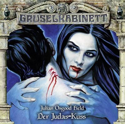 Gruselkabinett - Der Judas-Kuss, 1 Audio-CD, Julian Osgood Field