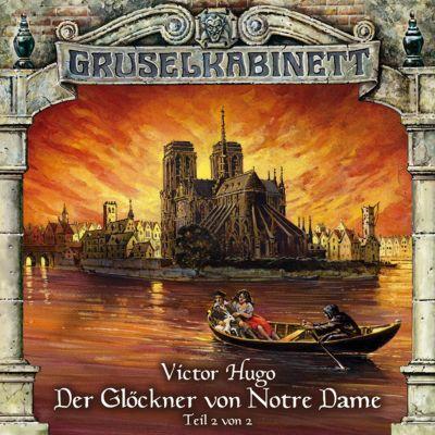 Gruselkabinett: Gruselkabinett, Folge 29: Der Glöckner von Notre Dame (Folge 2 von 2), Victor Hugo