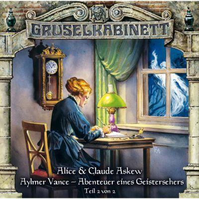 Gruselkabinett: Gruselkabinett, Folge 55: Aylmer Vance - Abenteuer eines Geistersehers (Teil 2 von 2), Alice & Claude Askew
