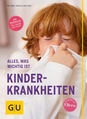 GU Alles was wichtig ist: Kinderkrankheiten, Ursula Keicher
