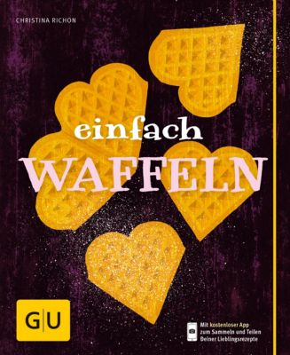 GU einfach kochen: Einfach Waffeln, Christina Richon