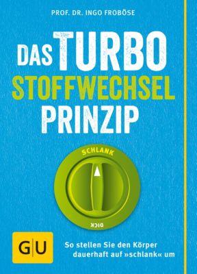 GU Einzeltitel Gesunde Ernährung: Das Turbo-Stoffwechsel-Prinzip, Ingo Froböse