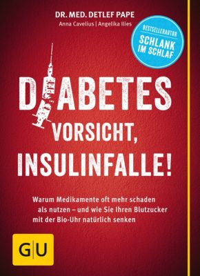 GU Einzeltitel Gesunde Ernährung: Diabetes: Vorsicht, Insulinfalle!, Angelika Ilies, Anna Cavelius, Dr. med. Detlef Pape