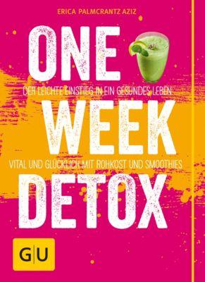 GU Einzeltitel Gesunde Ernährung: One Week Detox, Erica Palmcrantz Aziz