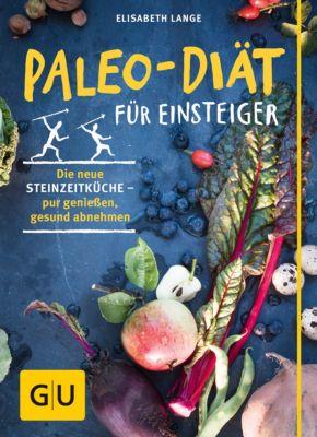 GU Einzeltitel Gesunde Ernährung: Paleo-Diät für Einsteiger, Elisabeth Lange
