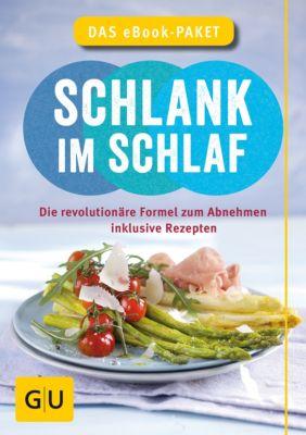 GU Einzeltitel Gesunde Ernährung: Schlank im Schlaf - das eBook-Paket, Angelika Ilies, Anna Cavelius, Dr. med. Detlef Pape