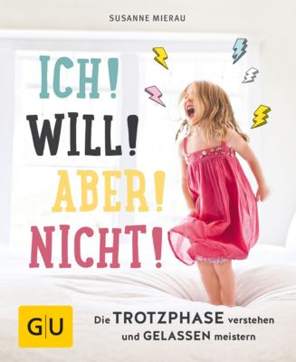 GU Einzeltitel Partnerschaft & Familie: Ich! Will! Aber! Nicht!, Susanne Mierau