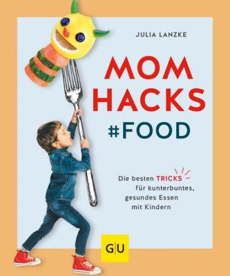 GU Einzeltitel Partnerschaft & Familie: Mom Hacks - Food, Julia Lanzke