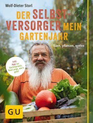 GU Garten Extra: Der Selbstversorger: Mein Gartenjahr, Wolf-Dieter Storl