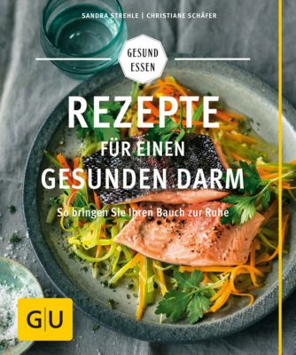 GU Gesund Essen: Rezepte für einen gesunden Darm, Christiane Schäfer, Sandra Strehle