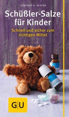 GU Kompass Partnerschaft & Familie: Schüssler-Salze für Kinder, Günther H. Heepen