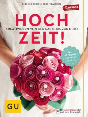 GU Kreativ Spezial: Hochzeit! Kreativideen von der Karte bis zur Deko, Dorothea Loritz, Elke von Borcke