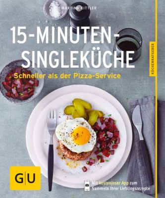 GU KüchenRatgeber: 15-Minuten-Single-Küche, Martina Kittler
