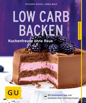 GU KüchenRatgeber: Low-Carb-Backen, Stefanie Nickel, Anna Walz