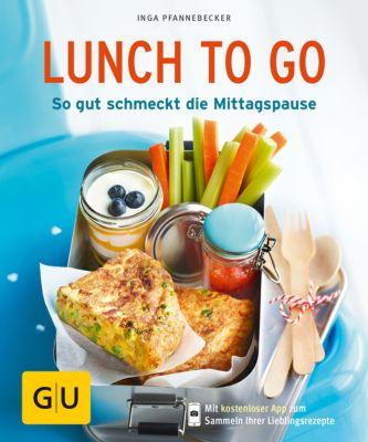 GU KüchenRatgeber: Lunch to go, Inga Pfannebecker