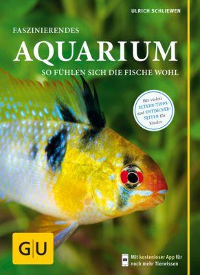 GU Mein Heimtier: Faszinierendes Aquarium, Ulrich Schliewen