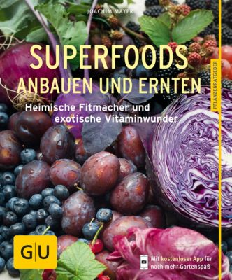 GU Pflanzenratgeber: Superfoods anbauen und ernten, Joachim Mayer