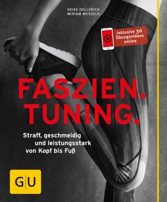 GU Ratgeber Fitness: Faszien Tuning, Heike Oellerich, Miriam Wessels