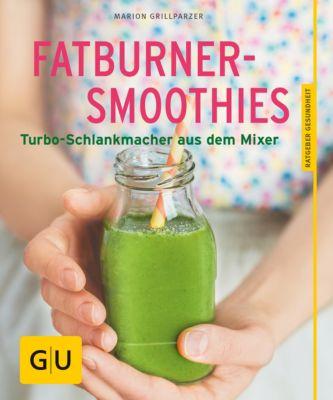GU Ratgeber Gesundheit: Fatburner-Smoothies, Marion Grillparzer