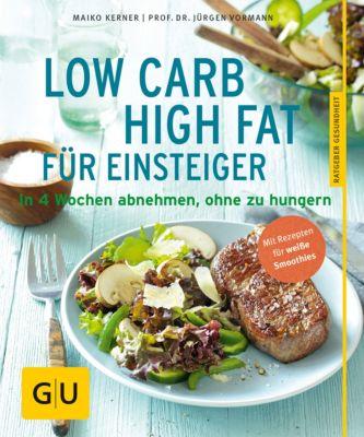 GU Ratgeber Gesundheit: Low Carb High Fat für Einsteiger, Jürgen Vormann, Maiko Kerner