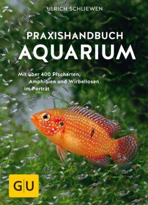 GU Standardwerk: Praxishandbuch Aquarium, Ulrich Schliewen
