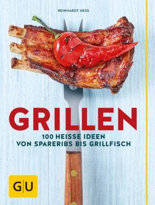 GU Themenkochbuch: Grillen, Reinhardt Hess