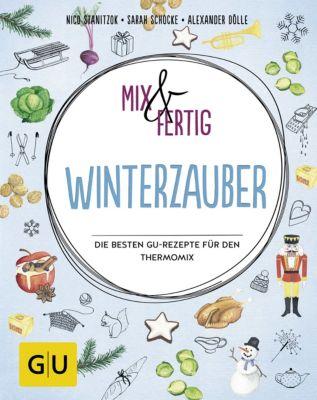 GU Themenkochbuch: Mix & fertig Winterzauber, Sarah Schocke, Alexander Dölle, Nico Stanitzok