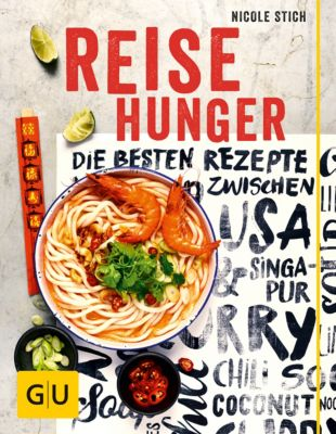 GU Themenkochbuch: Reisehunger, Nicole Stich