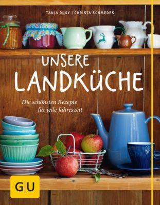 GU Themenkochbuch: Unsere Landküche, Christa Schmedes, Tanja Dusy