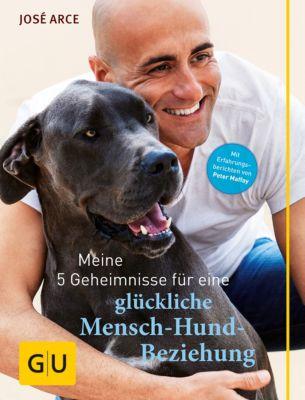 GU Tier Spezial: Meine 5 Geheimnisse für eine glückliche Mensch-Hund-Beziehung, José Arce
