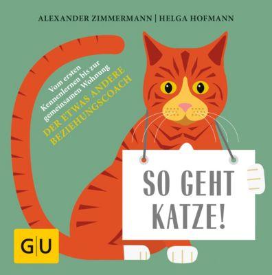 GU Tier Spezial: So geht Katze!, Helga Hofmann, Alexander Zimmermann
